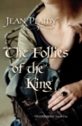 The Follies of the King : (Plantagenet Saga) - Book