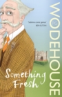 Something Fresh : (Blandings Castle) - Book