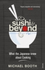 Sushi and Beyond : What the Japanese Know About Cooking - Book