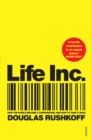 Life Inc : How the World Became a Corporation and How to Take it Back - Book