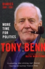 More Time for Politics : Diaries 2001-2007 - Book