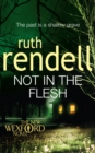 Not in the Flesh : (A Wexford Case) - Book