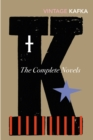 The Complete Novels : Includes The Trial, Amerika and The Castle - Book