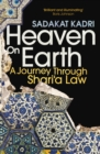 Heaven on Earth : A Journey Through Shari'a Law - Book