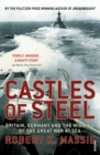 Castles Of Steel : Britain, Germany and the Winning of The Great War at Sea - Book