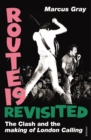 Route 19 Revisited : The Clash and London Calling - Book