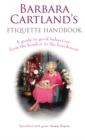 Barbara Cartland's Etiquette Handbook : A Guide to Good Behaviour from the Boudoir to the Boardroom - Book