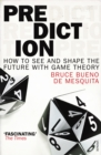 Prediction : How to See and Shape the Future with Game Theory - Book