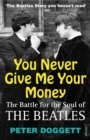 You Never Give Me Your Money : The Battle For The Soul Of The Beatles - Book
