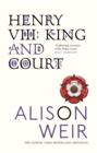 Henry VIII : King and Court - Book