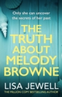 The Truth About Melody Browne : From the number one bestselling author of The Family Upstairs - Book