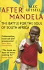 After Mandela : The Battle for the Soul of South Africa - Book