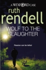 Wolf To The Slaughter : (A Wexford Case) - Book