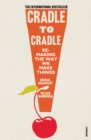 Cradle to Cradle : (Patterns of Life) - Book