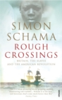 Rough Crossings : Britain, the Slaves and the American Revolution - Book