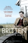 Benjamin Britten : A Life For Music - Book