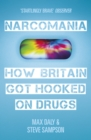Narcomania : How Britain Got Hooked On Drugs - Book