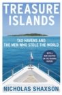 Treasure Islands : Tax Havens and the Men who Stole the World - Book
