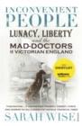 Inconvenient People : Lunacy, Liberty and the Mad-Doctors in Victorian England - Book