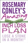 Rosemary Conley's Amazing Inch Loss Plan : Lose a Stone in a Month - Book