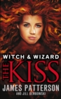 Witch & Wizard: The Kiss : (Witch & Wizard 4) - Book