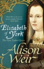 Elizabeth of York : The First Tudor Queen - Book