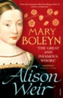 Mary Boleyn : 'The Great and Infamous Whore' - Book