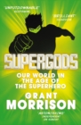 Supergods : Our World in the Age of the Superhero - Book