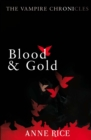 Blood And Gold : The Vampire Chronicles 8 - Book