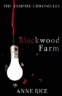 Blackwood Farm : The Vampire Chronicles 9 (Paranormal Romance) - Book