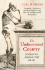The Undiscovered Country : Journeys Among the Dead - Book