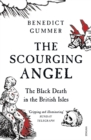 The Scourging Angel : The Black Death in the British Isles - Book