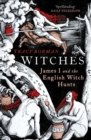 Witches : James I and the English Witch Hunts - Book