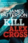 Kill Alex Cross : (Alex Cross 18) - Book