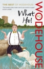 What Ho! : The Best of Wodehouse - Book