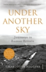 Under Another Sky : Journeys in Roman Britain - Book