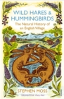 Wild Hares and Hummingbirds : The Natural History of an English Village - Book