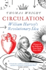 Circulation : William Harvey's Revolutionary Idea - Book