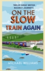 On the Slow Train Again - Book