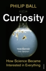 Curiosity : How Science Became Interested in Everything - Book