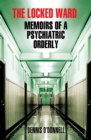 The Locked Ward : Memoirs of a Psychiatric Orderly - Book