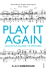 Play It Again : An Amateur Against The Impossible - Book