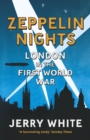 Zeppelin Nights : London in the First World War - Book