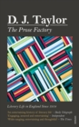 The Prose Factory : Literary Life in Britain Since 1918 - Book