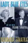 Lady Blue Eyes : My Life with Frank Sinatra - Book