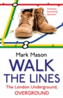 Walk the Lines : The London Underground, Overground - Book