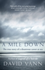 A Mile Down : The True Story of a Disastrous Career at Sea - Book