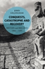 Conquests, Catastrophe and Recovery : Britain and Ireland 1066-1485 - Book