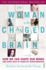 The Woman who Changed Her Brain : How We Can Shape our Minds and Other Tales of Cognitive Transformation - Book