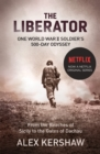 The Liberator : One World War II Soldier's 500-Day Odyssey From the Beaches of Sicily to the Gates of Dachau - Book